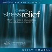 Deep Stress Relief (2 CD Set) - Kelly Howell